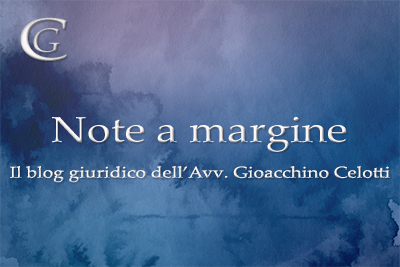 note a margine, il blog giuridico dell'Avv. Gioacchino Celotti
